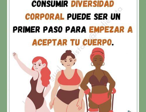 Consumir diversidad corporal puede ser un primer paso para empezar a aceptar tu cuerpo.